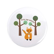 "Into The Woods 3.5"" Button"