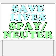 Save lives. Spay/neuter - Yard Sign