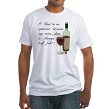 Wine Glass Half Full Optimist Shirt