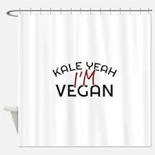 Kale Yeah I'm Vegan Shower Curtain