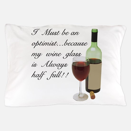 Wine Glass Half Full Optimist Pillow Case