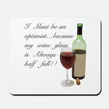 Wine Glass Half Full Optimist Mousepad