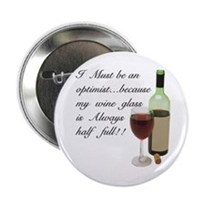 "Wine Glass Half Full Optimist 2.25"" Button"