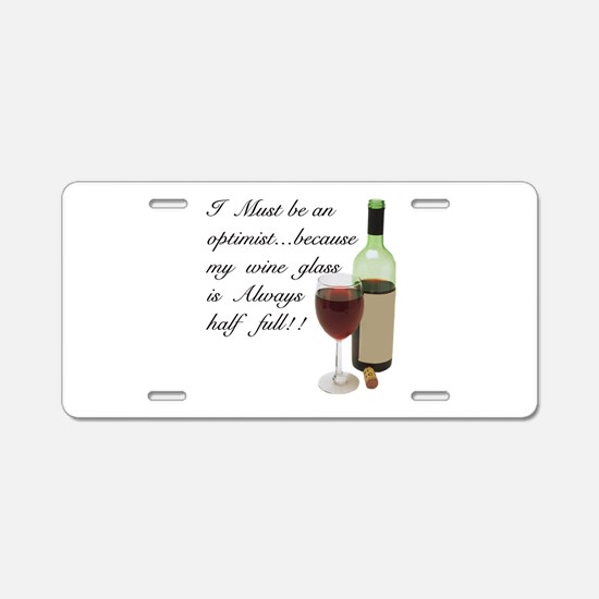 Wine Glass Half Full Optimi Aluminum License Plate