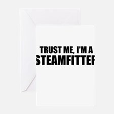 Trust Me, I'm A Steamfitter Greeting Cards