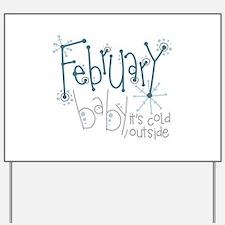 February Baby Yard Sign