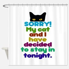 Sorry I Have Plans With My Cat Shower Curtain