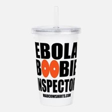 Ebola Boobie Inspector Acrylic Double-Wall Tumbler