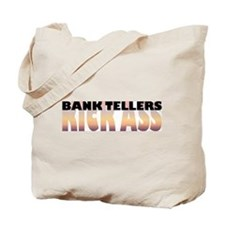 Bank Tellers Kick Ass Tote Bag