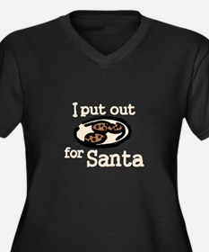 I Put Out For Santa Plus Size T-Shirt