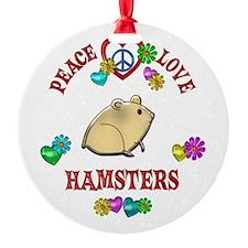 Peace Love Hamsters Ornament