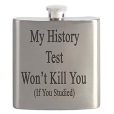 My History Test Won't Kill You  If You Studi Flask