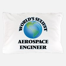 World's Sexiest Aerospace Engineer Pillow Case