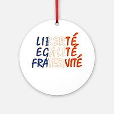 Liberte Egalite Fraternite Ornament (Round)