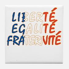 Liberte Egalite Fraternite Tile Coaster