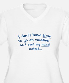 No Time for a Vacation T-Shirt