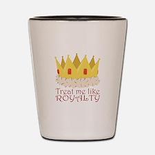 Like Royalty Shot Glass
