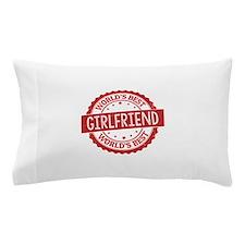 World's Best Girlfriend Pillow Case