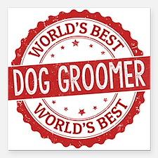 "World's Best Dog Groomer Square Car Magnet 3"" x 3"""