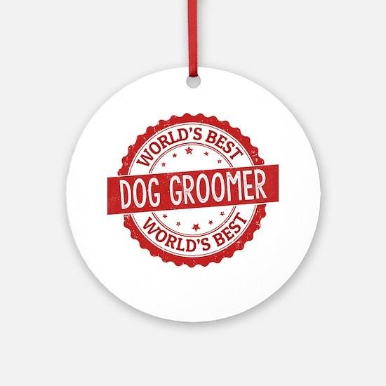 World's Best Dog Groomer Ornament (Round)