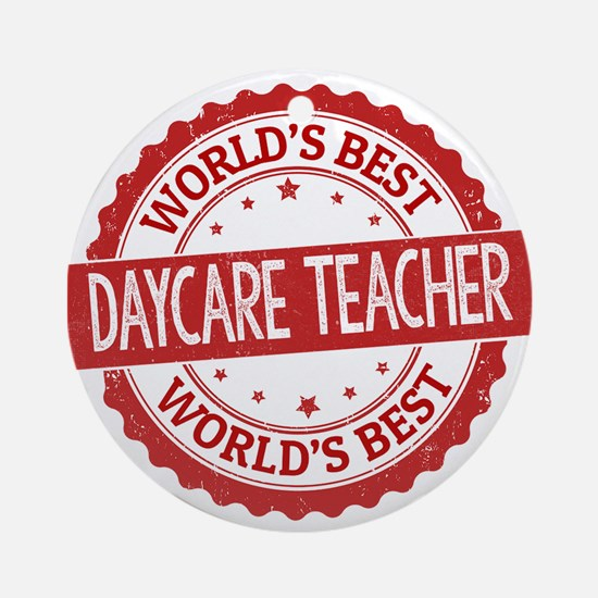 World's Best Daycare Teacher Ornament (Round)