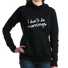 I Don't Do Mornings Hooded Sweatshirt