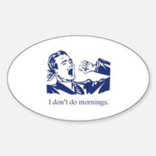 I Don't Do Mornings Decal