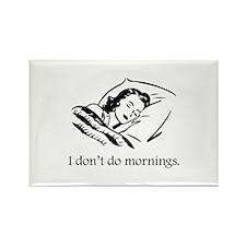 I Don't Do Mornings Rectangle Magnet