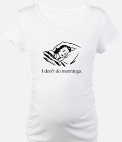 I Don't Do Mornings Shirt