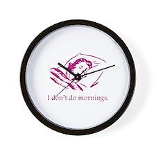 I Don't Do Mornings Wall Clock