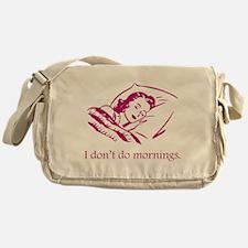 I Don't Do Mornings Messenger Bag