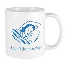 I Don't Do Mornings Mug