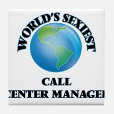 World's Sexiest Call Center Manager Tile Coaster