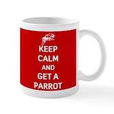 Keep Calm and Get A Parrot Mug