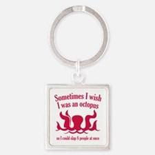 Sometimes I Wish I Was An Octopus Square Keychain