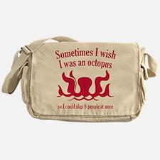 Sometimes I Wish I Was An Octopus Messenger Bag