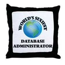World's Sexiest Database Administrato Throw Pillow