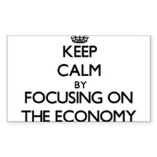 Keep Calm by focusing on THE ECONOMY Decal