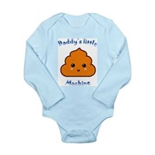 Daddy's little poop machine Body Suit