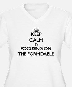 Keep Calm by focusing on The For Plus Size T-Shirt