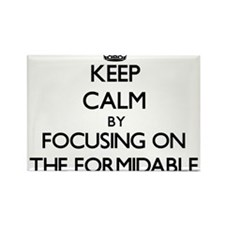 Keep Calm by focusing on The Formidable Magnets