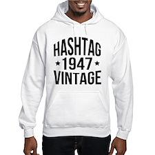 Humor 1947 Hashtag Vintage Hoodie