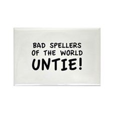Bad Spellers Of The World Untie! Rectangle Magnet