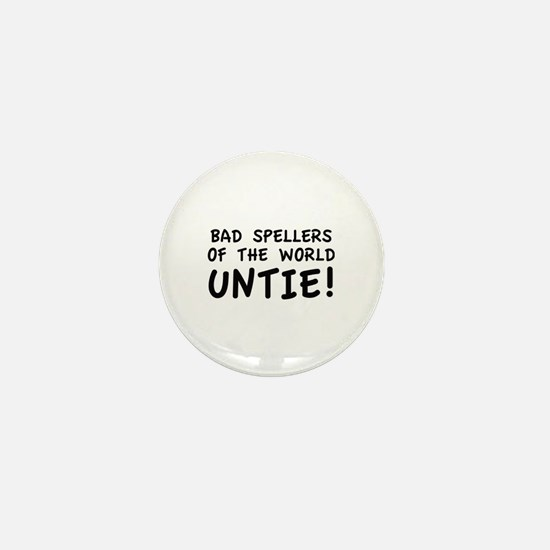 Bad Spellers Of The World Untie! Mini Button