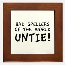 Bad Spellers Of The World Untie! Framed Tile