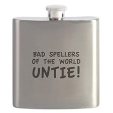 Bad Spellers Of The World Untie! Flask
