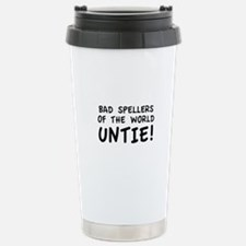 Bad Spellers Of The World Untie! Ceramic Travel Mu