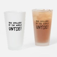 Bad Spellers Of The World Untie! Drinking Glass