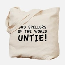 Bad Spellers Of The World Untie! Tote Bag