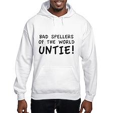 Bad Spellers Of The World Untie! Hoodie